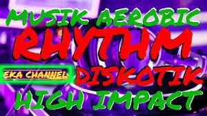 Musik senam aerobik rhythm full impact mp3 duration 53:03 size 121.42 mb / gallery aerobic 1. Download Musik Aerobic Rhythm Low Impact Lagu Barat Eka Channel Daily Movies Hub