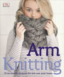 Arm Knitting Patterns Simple Arm Knitting From KnitPicks Knitting By DK Publishing On Sale