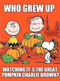 It's The Great Pumpkin Charlie Brown Quotes Cool Every Halloween Memory Lane Pinterest Childhood Nostalgia And