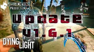 Dying Light 1 5 0 Patch Download How To Install Dying Light Update V1 6 1 Save Game Fix And Tunngle Configuration