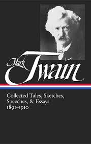 mark twain collected tales sketches speeches amp essays  mark twain collected tales sketches speeches essays 1891 1910