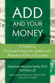 living with add book. add and your money: a guide to personal finance for adults with attention-deficit living add book