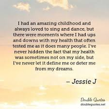 Childhood Dreams Quotes Best of Jessie J Dreams Quotes Double Quotes