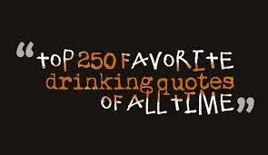 Drinking Quotes Best Drinking Quotes WeNeedFun