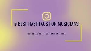 Best Music Hashtags Instagram 2019 Content Ideas Mastrngcom