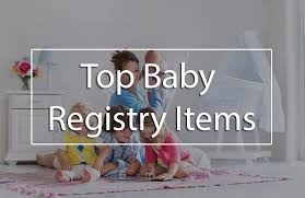 The 22 Top Baby Registry Items (Essential Baby Registry Checklist ...