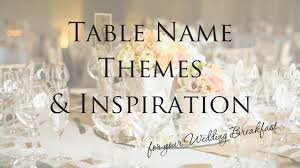 table names wedding. Elegant Ideas For Wedding Table Names With Name Themes Inspiration I Do Designs