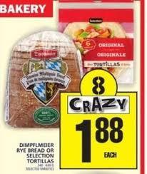 Foodbasics Dimpflmeier Rye Bread Or Selection Tortillas