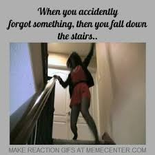 When You Forget Something, Then Fall Down The Stairs. by jay-stole ... via Relatably.com