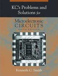 Microelectronic Circuits Kcs Problems And Solutions For Microelectronic Circuits