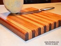 Преди първата употреба се препоръчва омасляване (размазване на дъската с мазнина за готвене и избърсване на излишъка с кърпа). Dski Za Ryazane Domashni Potrebi Den Dom