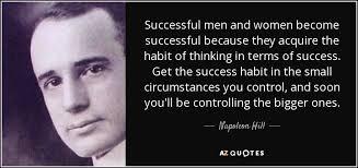 Napoleon Hill Quote Successful Men And Women Become Successful Impressive Success Quotes For Men