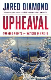 Upheaval Turning Points For Nations In Crisis By Jared Diamond
