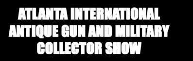 Image result for Atlanta Antique Gun and International Military Show IAMAW Union Hall, 1032 S. Marietta Parkway, Marietta, GA