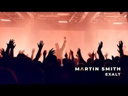 Exalt Lyrics Martin Smith Weareworship