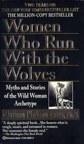 Women Who Run With The Wolves Myths And Stories Of The Wild Woman Cool Women Who Run With The Wolves Quotes