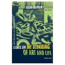 Kaprow  Allan   Essays on the Blurring of Art and Life  Impurity   Experimental Art  The Meaning of Life missing  lo res  pdf   Viscosity WideWalls