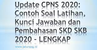 Sejak diumumkannya penerimaan cpns beberapa waktu lalu tentu sebagian calon peserta sudah mulai mempersiapkan diri. Update Cpns 2020 Contoh Soal Latihan Kunci Jawaban Dan Pembahasan Skd Skb 2020 Jalurppg Id