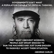 Governments Dont Want A Population Capable O George Carlin Image