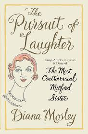 the pursuit of laughter ebook by diana mitford lady mosley diana the pursuit of laughter ebook by diana mitford lady mosley diana mosley 9781908096807 kobo