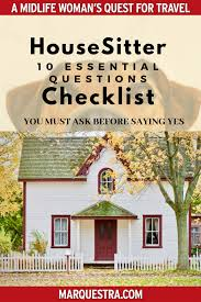 House Sitting Checklist House Sitter Checklist 10 Questions You Need To Ask Before
