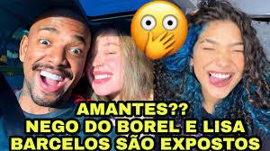 Lisa Barcelos e Nego do Borel são expostos. Verdade é revelada... - YouTube