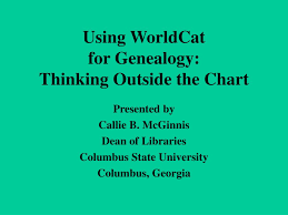 Ppt Using Worldcat For Genealogy Thinking Outside The