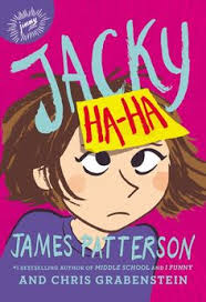 jacky ha ha by james patterson chris grabenstein and kerascoёt jimmy patterson books