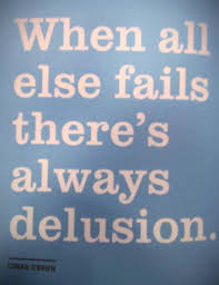 Pin by Iraida Oliva on Wisdom-Wit-Inspiration   Delusional people,  Delusional, Words