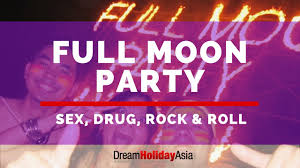 Full Moon Party Thailand Sex Drug Rock Roll