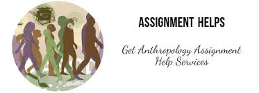 anthropology assignment help for students % to % off anthropology assignment help