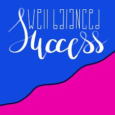 Well Balanced Success