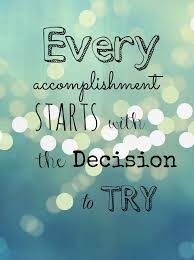 Accomplishment Quotes Awesome Every Accomplishment Starts With The Decision To Try Lifehack