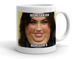 See more ideas about coffee humor, coffee quotes, coffee. Fat Megan Fox Wants The D Make A Meme