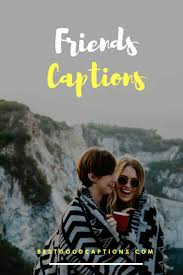 150 Best Short Instagram Captions For Friends Best Captions For