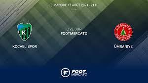 Live Kocaelispor - Ümraniye la 1re journée de Lig A 2021/2022 16/8