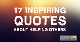 40 Inspiring Quotes About Helping Others ChristianQuotes Stunning Quotes About Helping Others