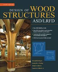 Design Of Wood Structures By Breyer Design Of Wood Structures Bbs E Breyer J Fridley E