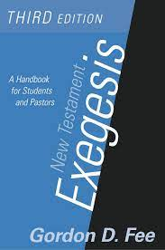 New Testament Exegesis: A Handbook for Students and Pastors(3rd Edition):  Fee, Gordon D.: 9780664223168: Amazon.com: Books