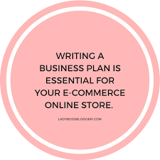 How To Write An Effective E-Commerce Business Plan | Ladybossblogger