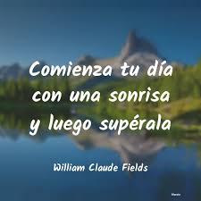 William Claude Fields: Comienza tu día con una sonri