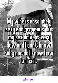 Drive low sex wife