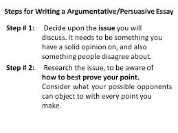 argumentative persuasive essay lecture  recap how to write a  steps for writing a argumentativepersuasive essay step   decide upon the issue