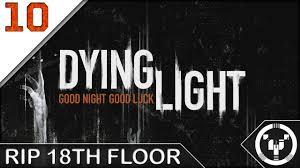 Dying Light 18th Floor Rip 18th Floor Dying Light 10