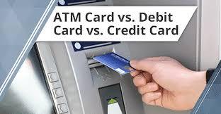 3 Key Differences Atm Card Vs Debit Card Vs Credit Card