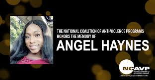NCAVP mourns the death of Angel Haynes, a 25-year-old Black ...