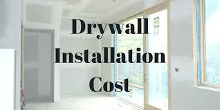sheetrock installation cost drywall per square foot drywall installation cost drywall hole repair cost per