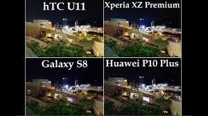 huawei u11. xperia xz premium vs htc u11 galaxy s8 huawei p10 plus . low light camera comparison