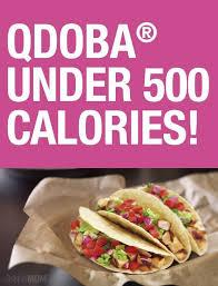 Fast Food Under 500 Qdoba Mexican Grill Fast Healthy