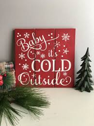 Christmas Signs Baby Its Cold Outside Sign Holiday Sign Christmas Signs